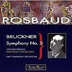 Hans Rosbaud Anton Bruckner - Symphony No. 5 In B Flat Major