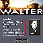 Bruno Walter Mahler: Symphony No. 2 'Resurrection'; Bloch: Evocation Sutie