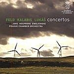 Prague Chamber Orchestra Feld / Kalabis / Lukáš Concertos