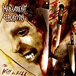 Malevolent Creation The Will to Kill