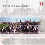 Dresdner Kreuzchor Geistliche Gesänge/Sacred Songs von Brahms bis Barber