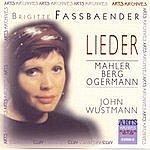 Brigitte Fassbaender Lieder: Mahler, Berg, Ogermann