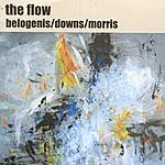 Joe Morris The Flow