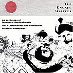 Synergy The Ongaku Masters, An Anthology Of Japanese Classical Music, Vol. 4: Cross-overs And Extensions