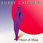 Bobby Caldwell Heart Of Mine