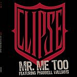 Clipse Mr. Me Too (Single)