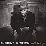 Anthony Hamilton Can't Let Go (Single)
