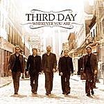Third Day Wherever You Are (Bonus Track)