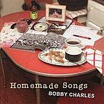 Bobby Charles Homemade Songs