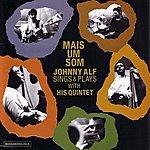 Johnny Alf Mais Um Som - Johnny Alf Sings & Plays With His Quintet