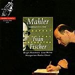 """Iván Fischer Mahler: Symphony No. 2 In C-Minor - """"Resurrection"""""""