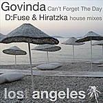 Govinda Can't Forget The Day (D:Fuse & Hiratzka Remixes)