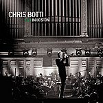 Chris Botti Chris Botti In Boston