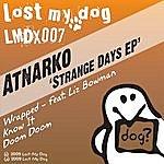 Atnarko Strange Days EP