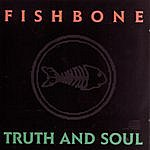Fishbone Truth And Soul
