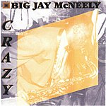 Big Jay McNeely Crazy (More 50's Hits, Rararities, Live Cuts, And Alternative Takes)