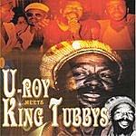 U-Roy U-Roy Meets King Tubbys