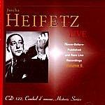 Jascha Heifetz Jascha Heifetz Live: Never-Before-Published and Rare Live Recordings, Volume 6