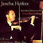 Jascha Heifetz Jascha Heifetz Live: Never-Before-Released and Rare Live Recordings, Volume 1