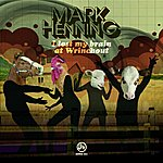 Mark Henning I Lost My Brain At Wrinchout
