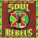 Soul Rebels Let Your Mind Be Free