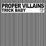Proper Villains The Trick Baby E.P.