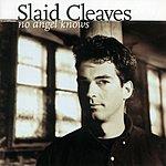 Slaid Cleaves No Angel Knows