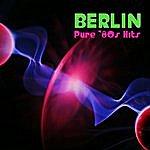Berlin Pure '80s Hits