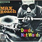 Max Roach Deeds, Not Words (Reissue)