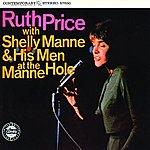 Ruth Price Ruth Price With Shelly Manne & His Men At The Manne-Hole (Reissue)