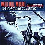 Wild Bill Moore Bottom Groove (Reissue)