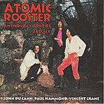 Atomic Rooster Anthology, 1969-81