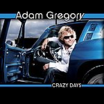 Adam Gregory Crazy Days