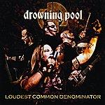 Drowning Pool Loudest Common Denominator