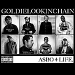 Goldie Lookin Chain ASBO 4 Life