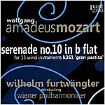 "Wilhelm Furtwängler Mozart: Serenade No. 10 In B Flat For 13 Wind Instruments, K. 361 - ""Gran Partita"""