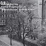 Juliane Banse György Kurtág: Kafka-Fragmente