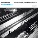 Kremerata Baltica Gustav Mahler: Symphony No. 10 - Dimitri Shostakovich: Symphony No. 14
