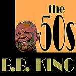 B.B. King B.B. King: The 50's