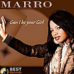 Marro Can I Be Your Girl