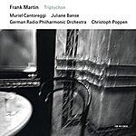 Juliane Banse Frank Martin: Triptychon