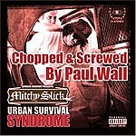 Mitchy Slick Urban Survival Syndrome (Screwed & Chopped By Paul Wall)