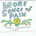Daniel Johnston More Songs Of Pain