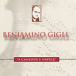 Beniamino Gigli A Canzone E Napule - Beniamino Gigli Performs De Curtis, Leoncavallo, Pepoli, Et Al.