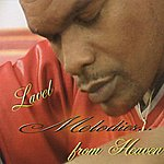 Lavel Jackson Melodies...From Heaven