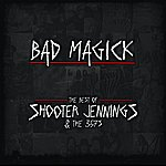 Shooter Jennings Bad Magick - The Best Of Shooter Jennings & The .357's
