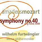 Wilhelm Furtwängler Mozart: Symphony No. 40 In G Minor, K. 550