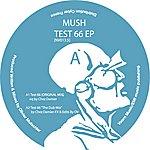Mush Test 66 EP