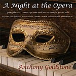 Anthony Goldstone A Night At The Opera - Liszt, Gluck, Chopin, Et Al.