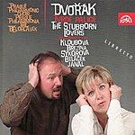 Antonin Dvorák Dvořák: The Stubborn Lovers, Comic Opera In 1 Act